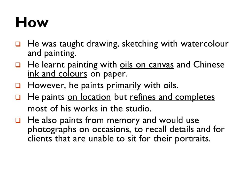 How He was taught drawing, sketching with watercolour and painting.