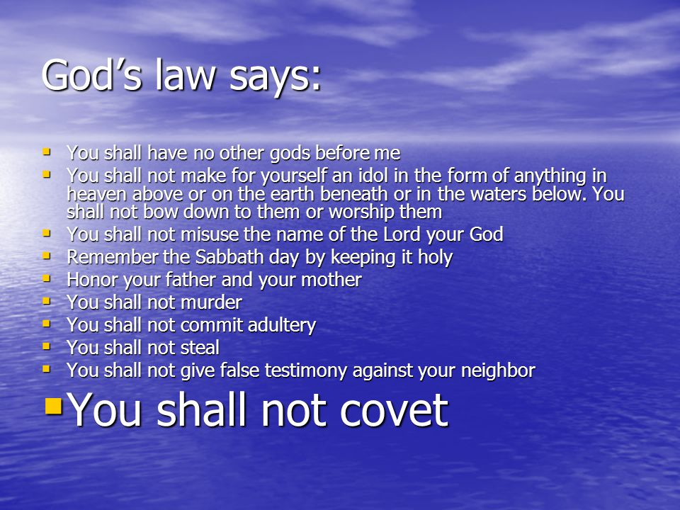 You shall not covet God's law says: