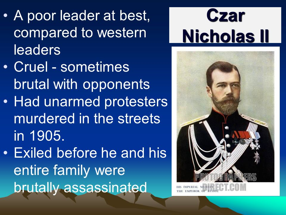 Czar Nicholas II A poor leader at best, compared to western leaders