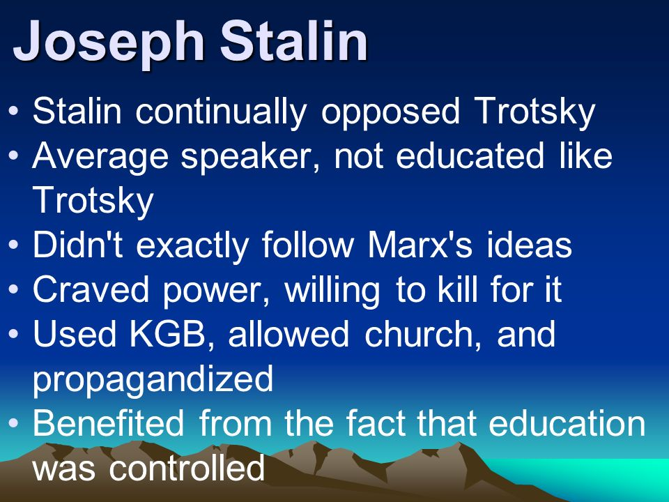 Joseph Stalin Stalin continually opposed Trotsky