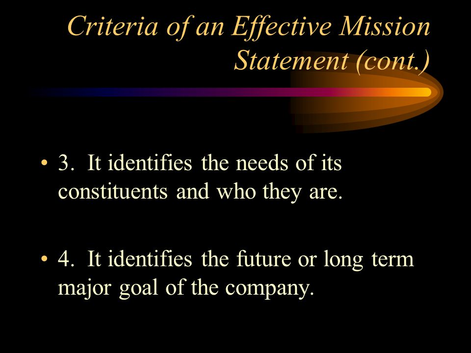 Criteria of an Effective Mission Statement (cont.)