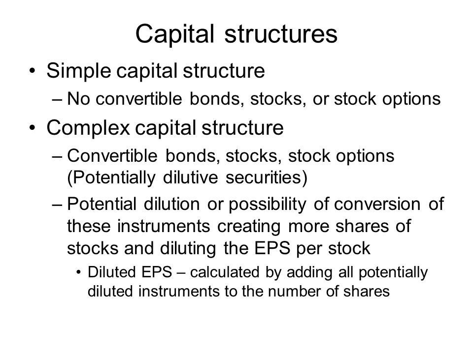 Capital structures Simple capital structure Complex capital structure