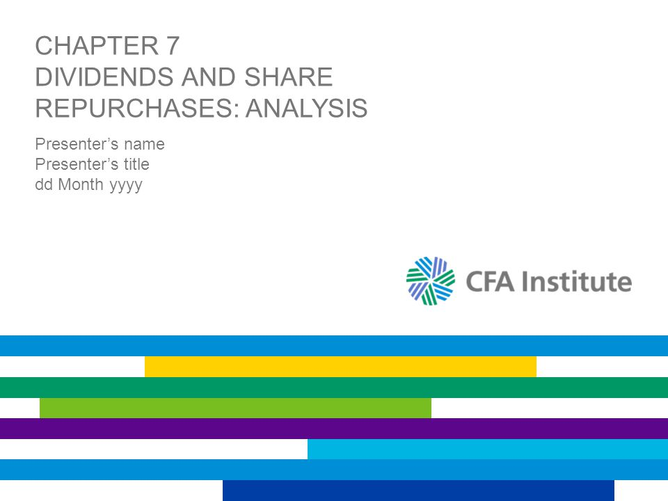 Chapter 7 Dividends and Share repurchases: Analysis