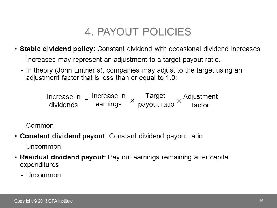 4. Payout Policies Stable dividend policy: Constant dividend with occasional dividend increases.