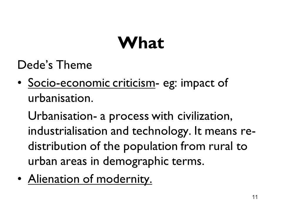 What Dede's Theme. Socio-economic criticism- eg: impact of urbanisation.