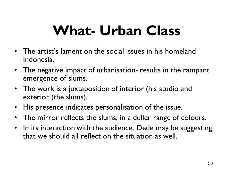 What- Urban Class The artist's lament on the social issues in his homeland Indonesia.