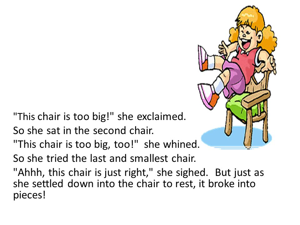 So she sat in the second chair.