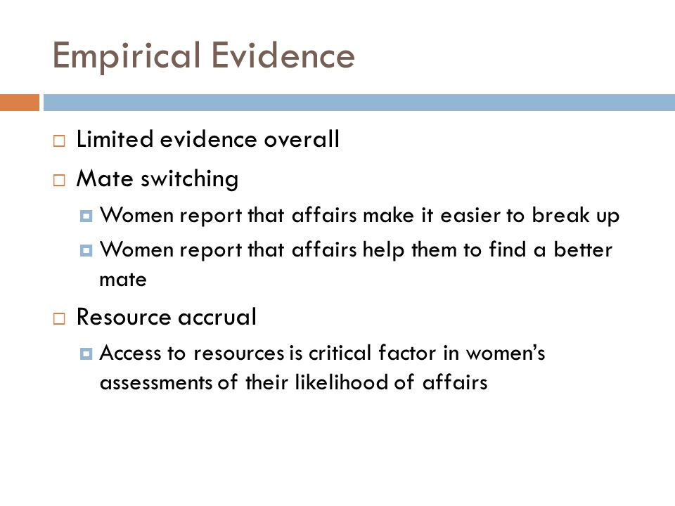 Empirical Evidence Limited evidence overall Mate switching