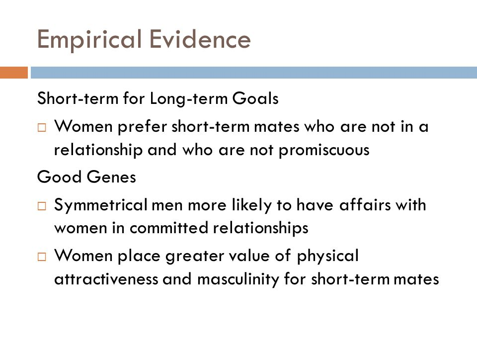 Empirical Evidence Short-term for Long-term Goals