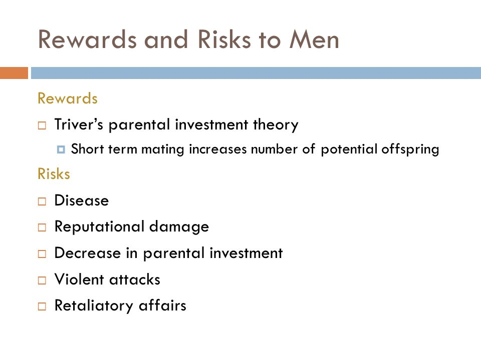 Rewards and Risks to Men