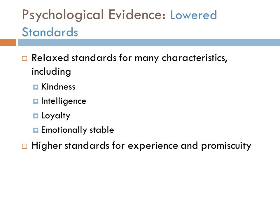 Psychological Evidence: Lowered Standards