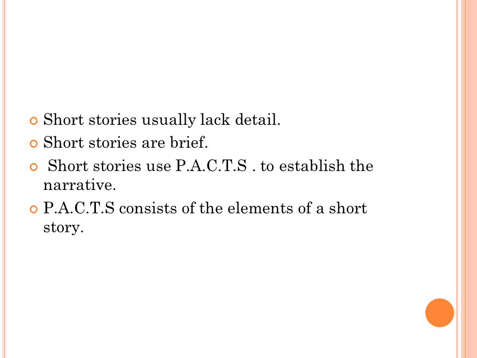 Short stories usually lack detail.
