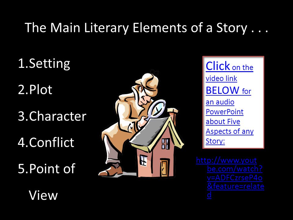 The Main Literary Elements of a Story . . .