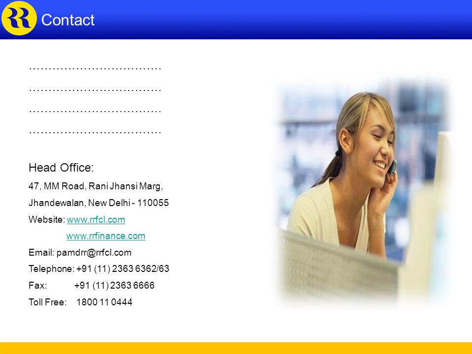 Contacts Contact ……………………………. Head Office: