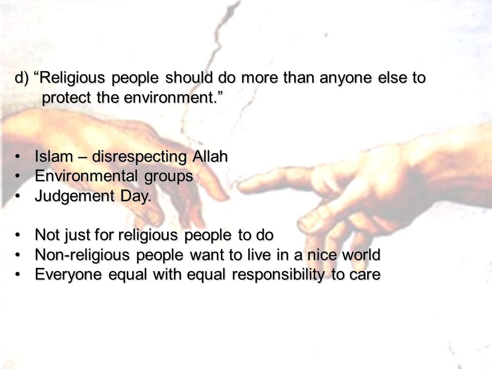 d) Religious people should do more than anyone else to