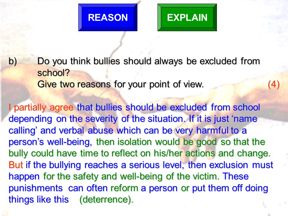 b) Do you think bullies should always be excluded from school