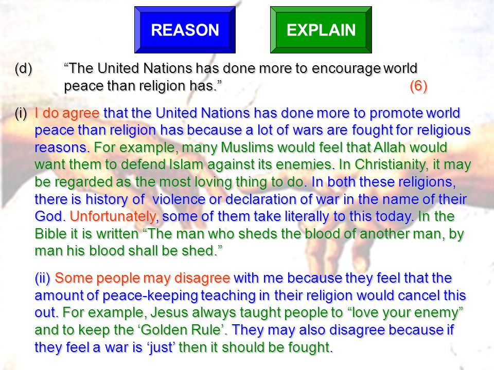 REASON EXPLAIN. (d) The United Nations has done more to encourage world. peace than religion has. (6)