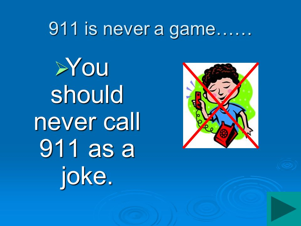 You should never call 911 as a joke.