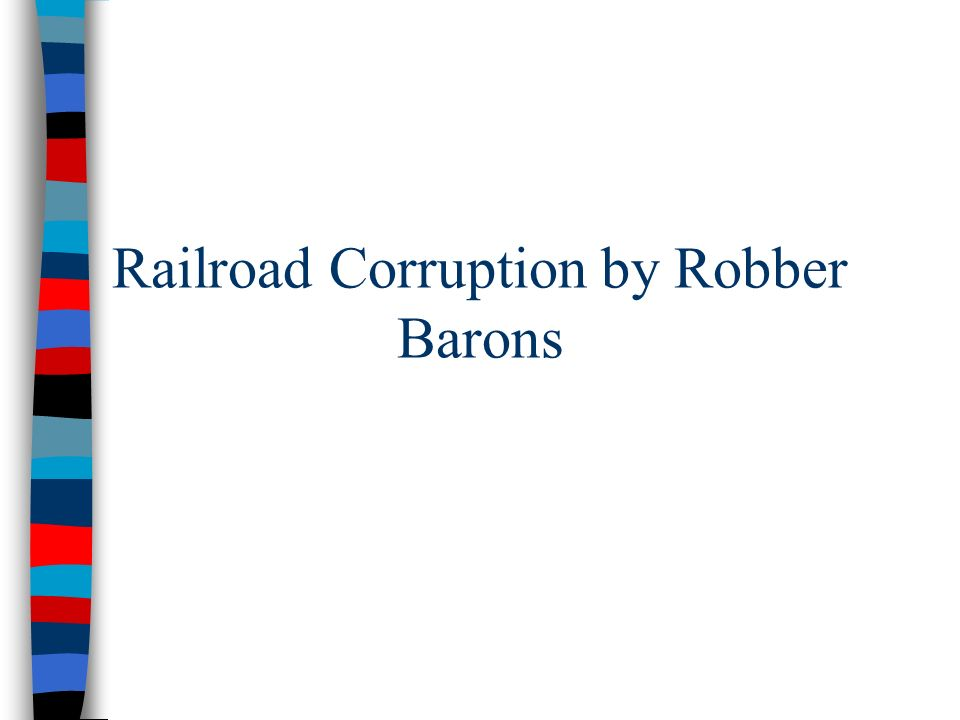 Railroad Corruption by Robber Barons