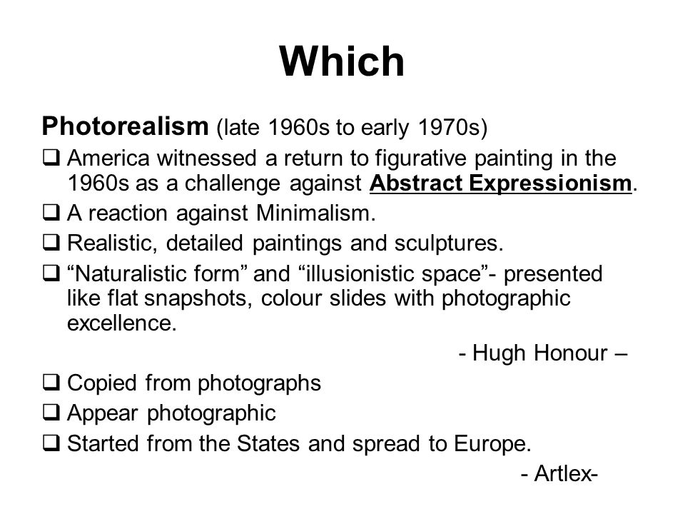 Which Photorealism (late 1960s to early 1970s)