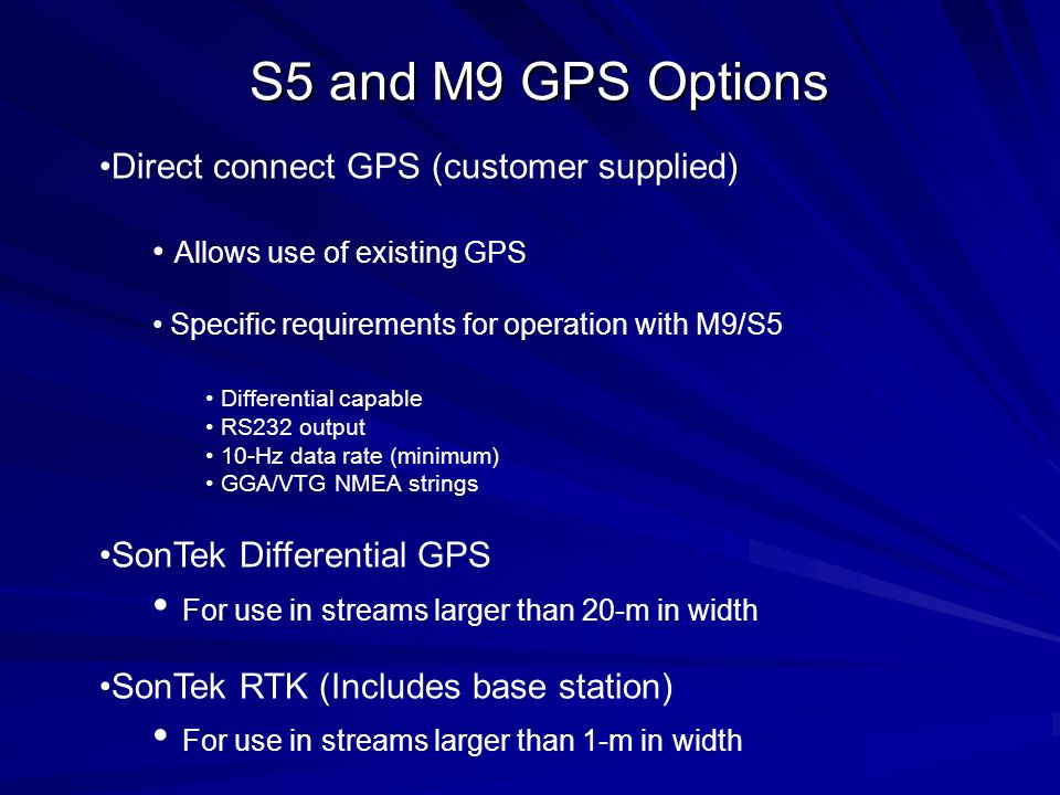 S5 and M9 GPS Options For use in streams larger than 20-m in width