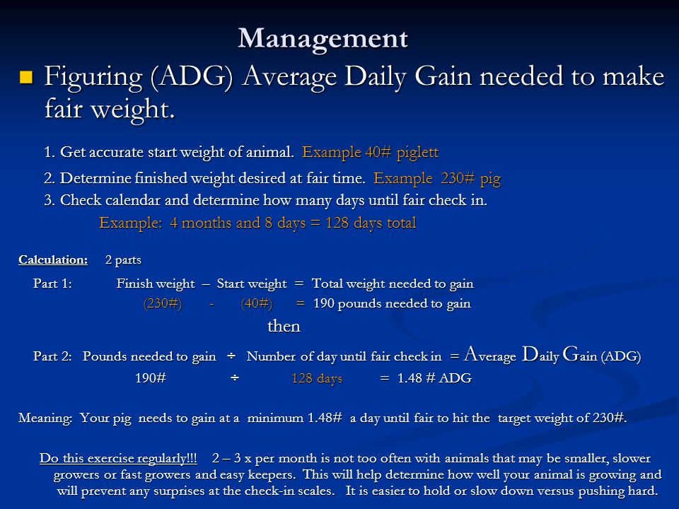 Figuring (ADG) Average Daily Gain needed to make fair weight.
