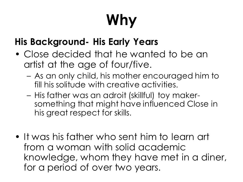Why His Background- His Early Years