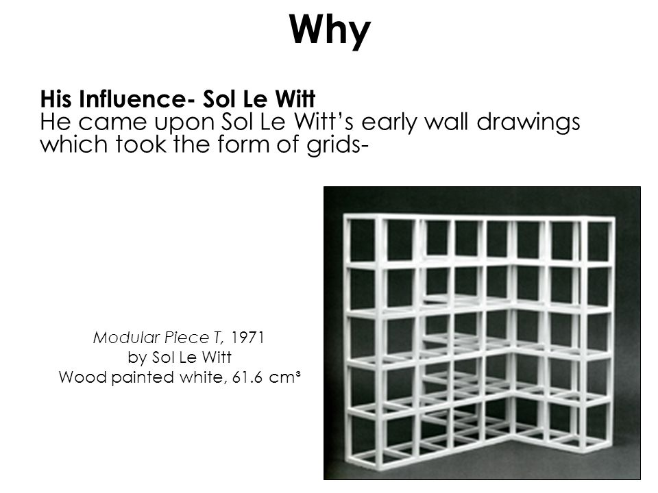 Why His Influence- Sol Le Witt