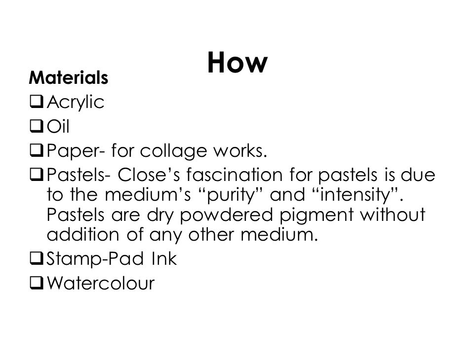 How Materials Acrylic Oil Paper- for collage works.