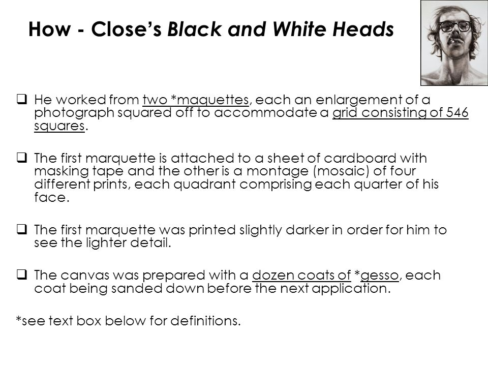 How - Close's Black and White Heads