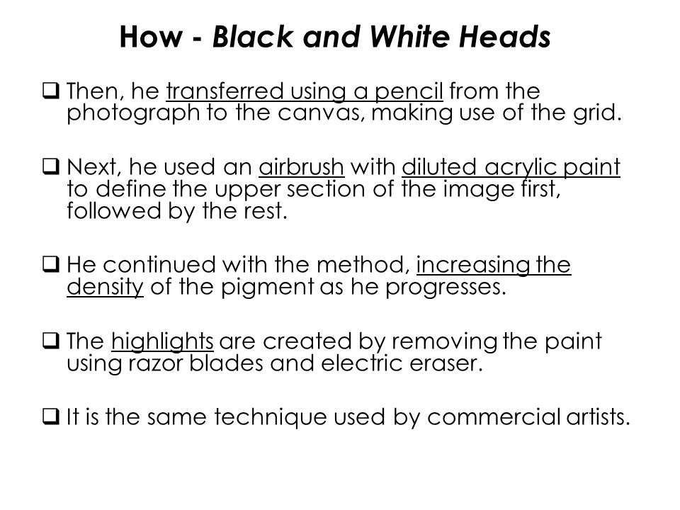 How - Black and White Heads