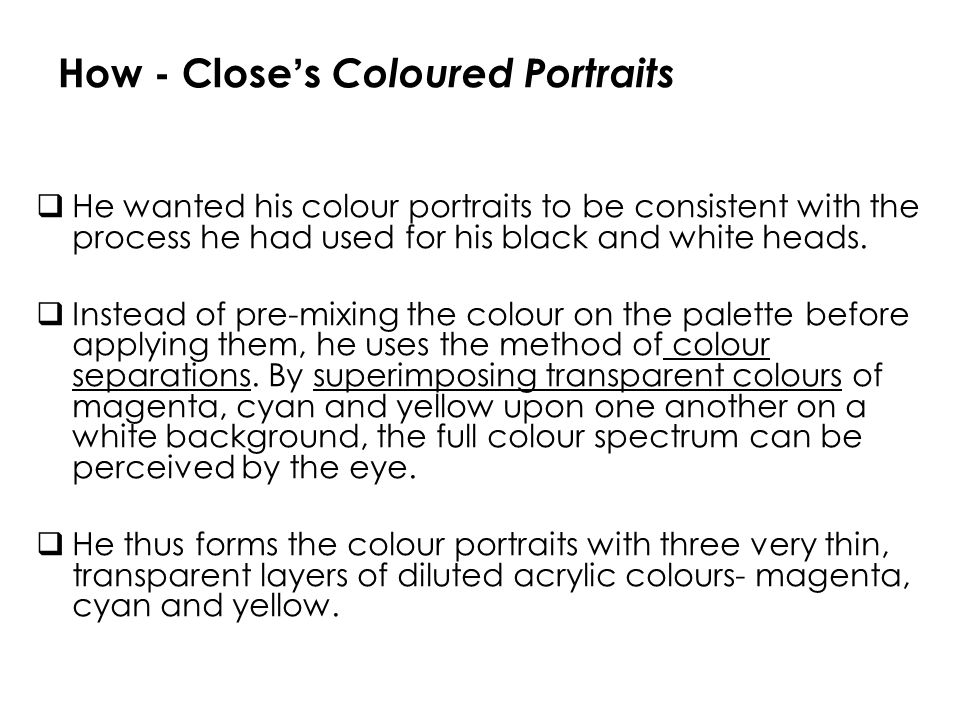 How - Close's Coloured Portraits
