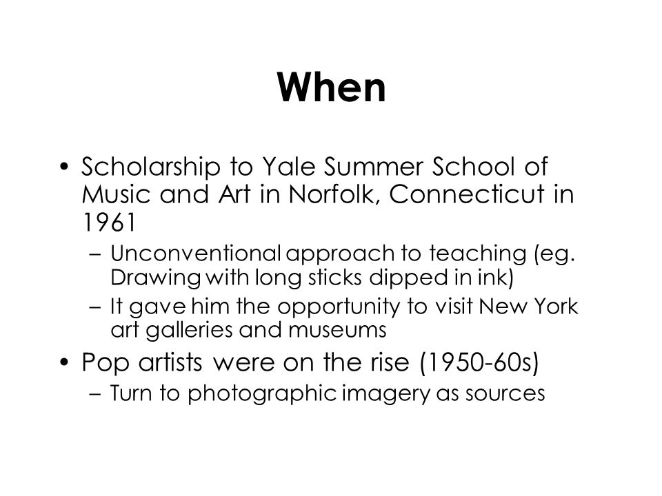 When Scholarship to Yale Summer School of Music and Art in Norfolk, Connecticut in 1961.