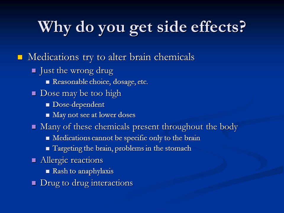 Why do you get side effects