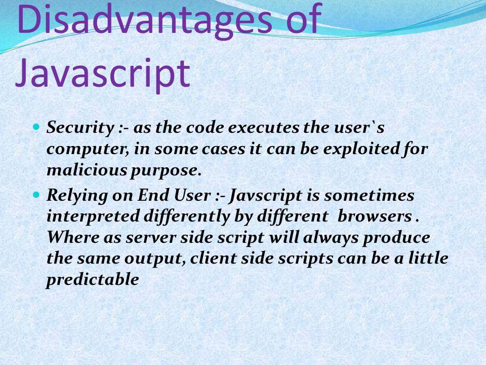 Disadvantages of Javascript