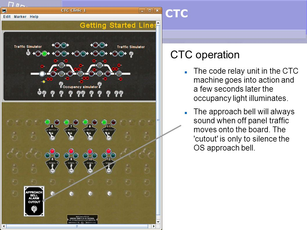 CTC CTC operation. The code relay unit in the CTC machine goes into action and a few seconds later the occupancy light illuminates.
