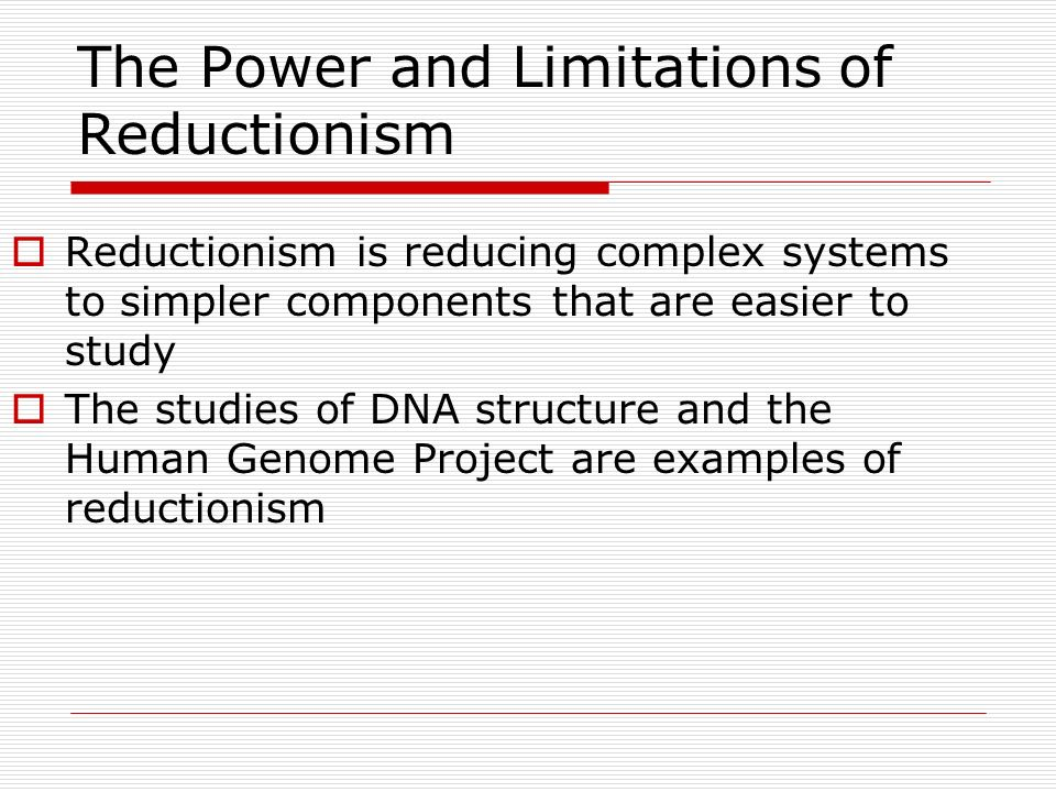The Power and Limitations of Reductionism
