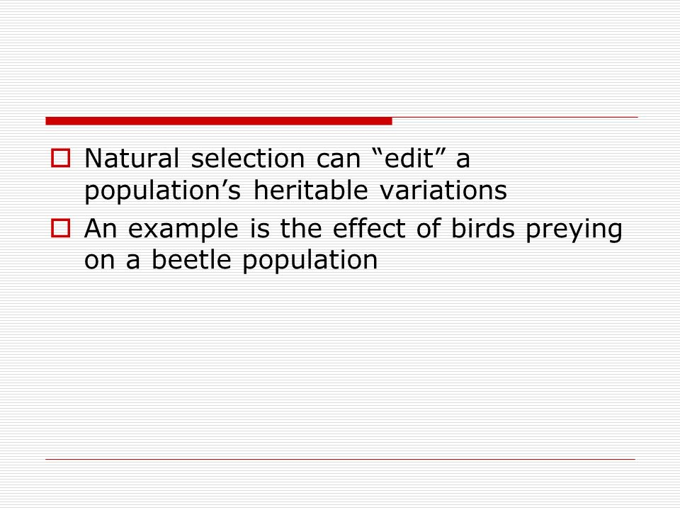 Natural selection can edit a population's heritable variations