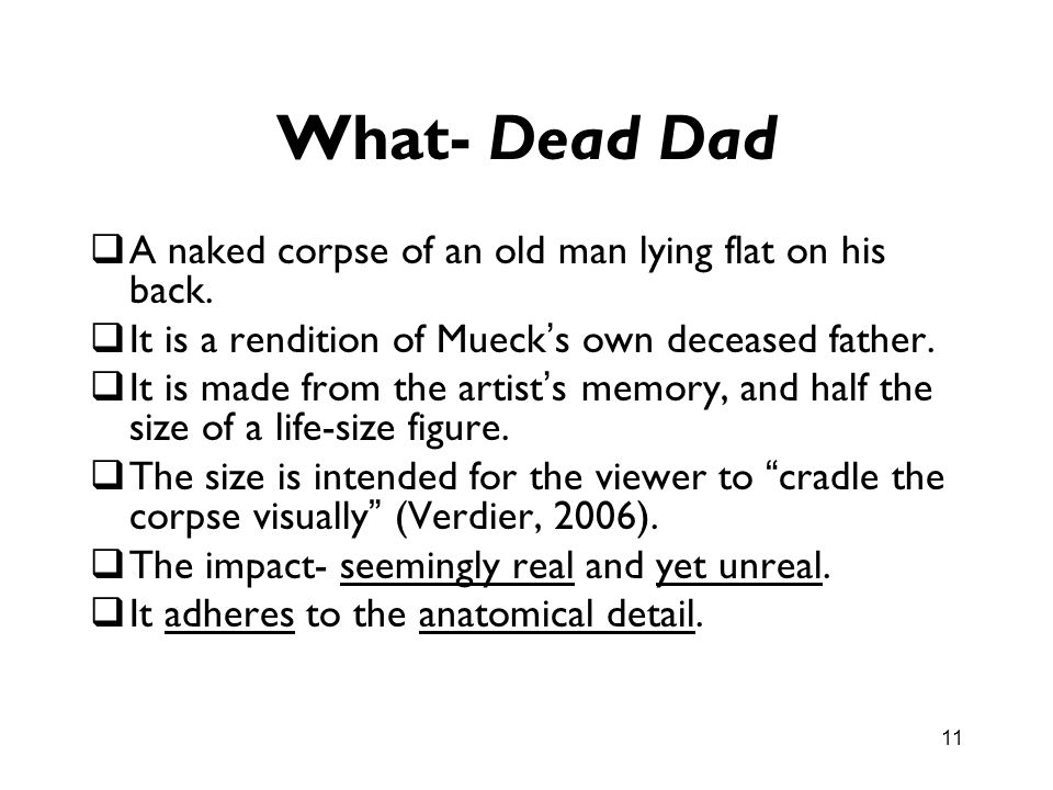 What- Dead Dad A naked corpse of an old man lying flat on his back.