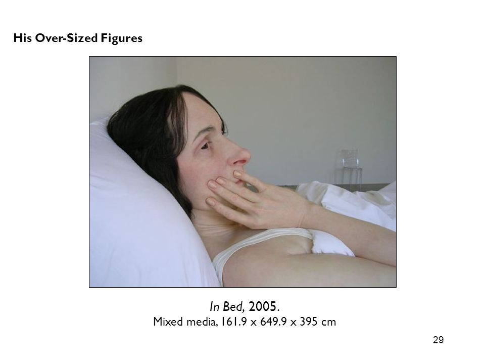 In Bed, 2005. His Over-Sized Figures