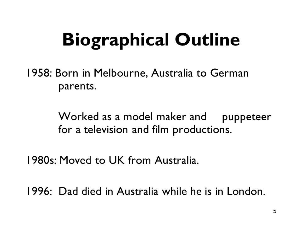 Biographical Outline 1958: Born in Melbourne, Australia to German parents.