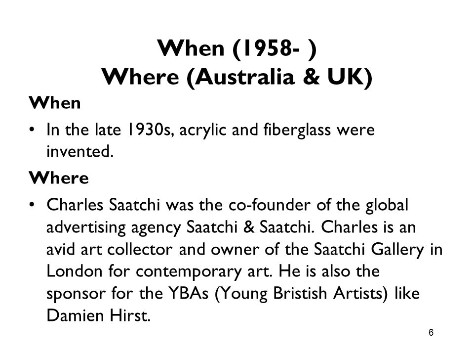 When (1958- ) Where (Australia & UK)