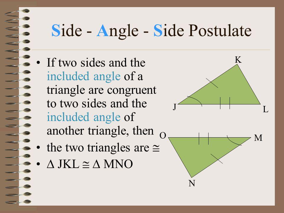 Side - Angle - Side Postulate