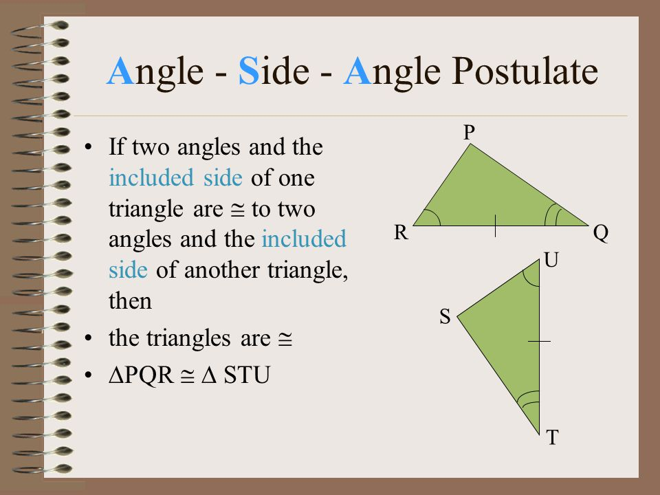 Angle - Side - Angle Postulate