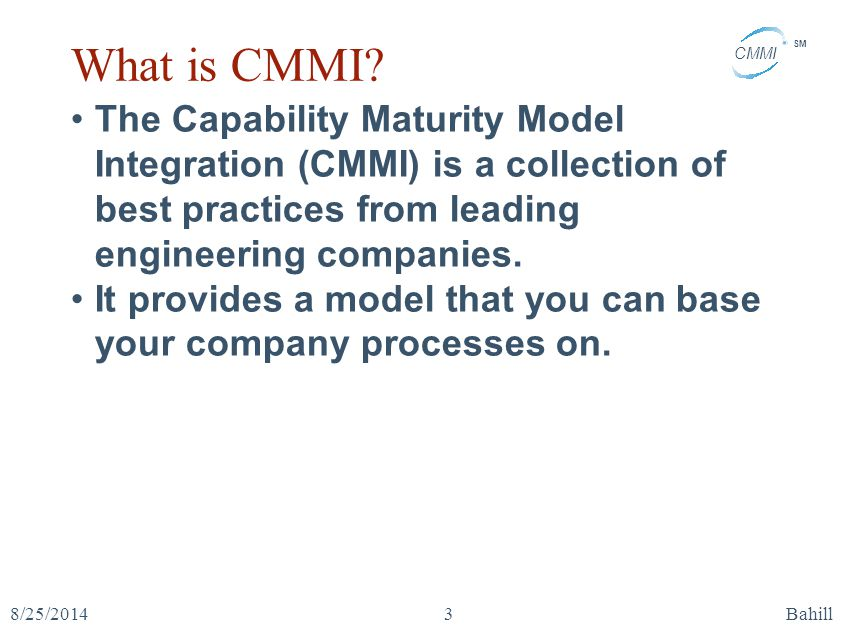 What is CMMI The Capability Maturity Model Integration (CMMI) is a collection of best practices from leading engineering companies.