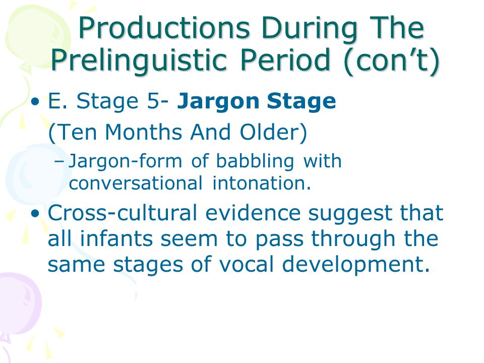 Productions During The Prelinguistic Period (con't)