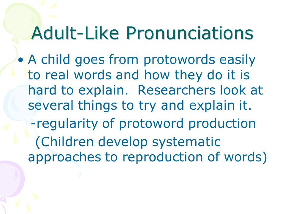 Adult-Like Pronunciations