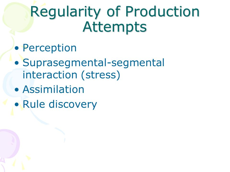 Regularity of Production Attempts