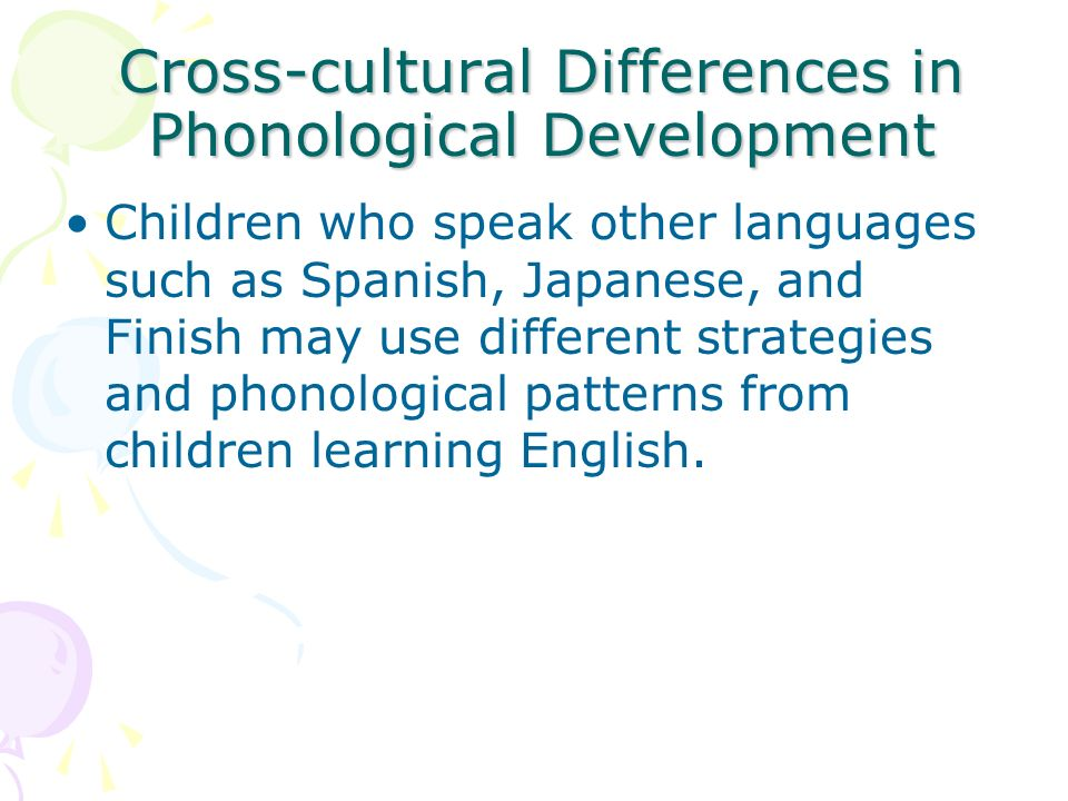 Cross-cultural Differences in Phonological Development
