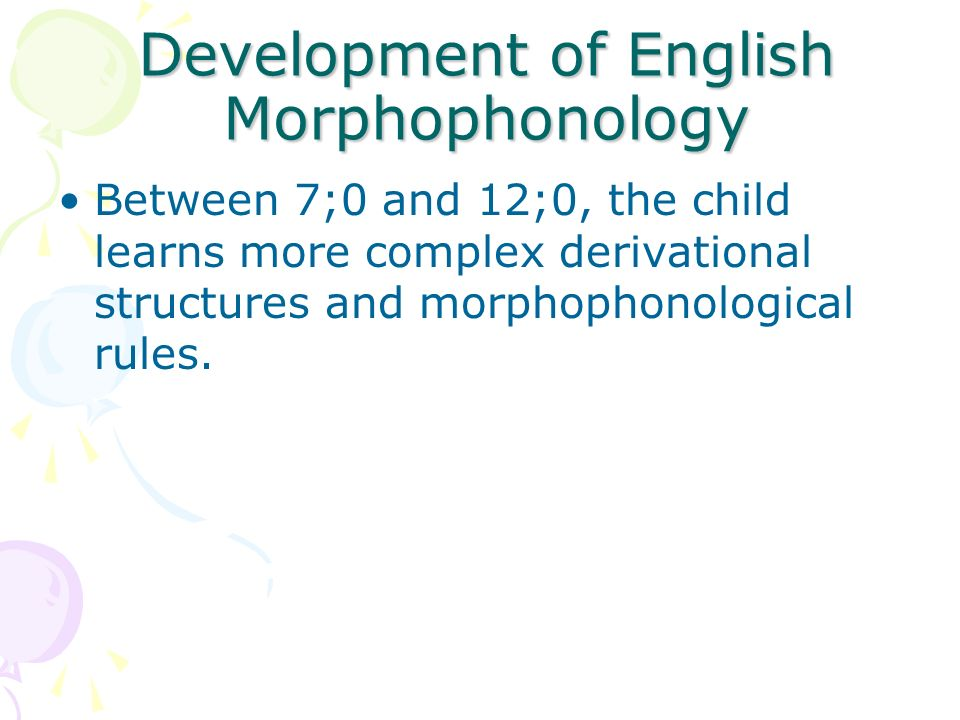 Development of English Morphophonology